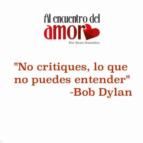 AA Frases al encuentro del amor critica bob dylan.jpg