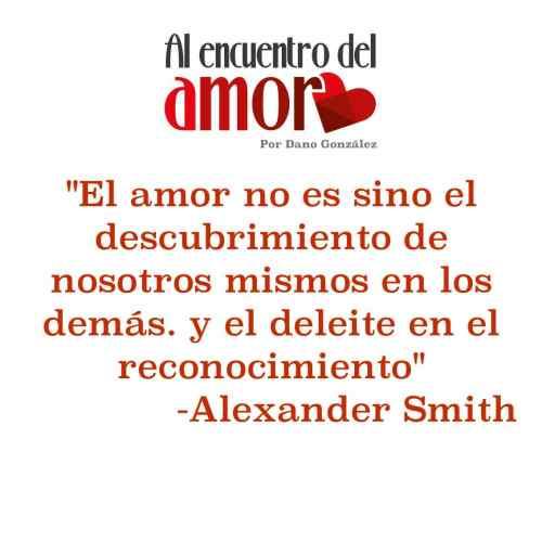 AA Frases al encuentro del amor alexander smith amor demas.jpg