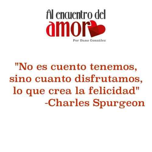 AA Frases al encuentro del amor Felicidad Charles Spurgeon.jpg