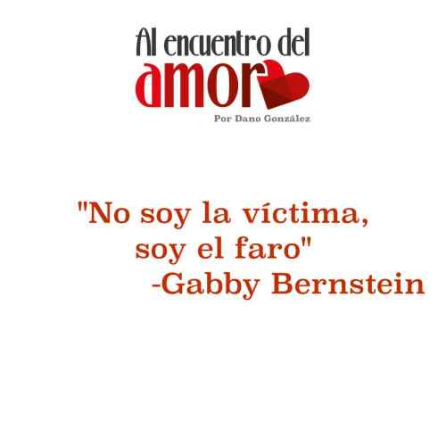 AA Frases al encuentro del amor gabby bernstein soy el faro.jpg