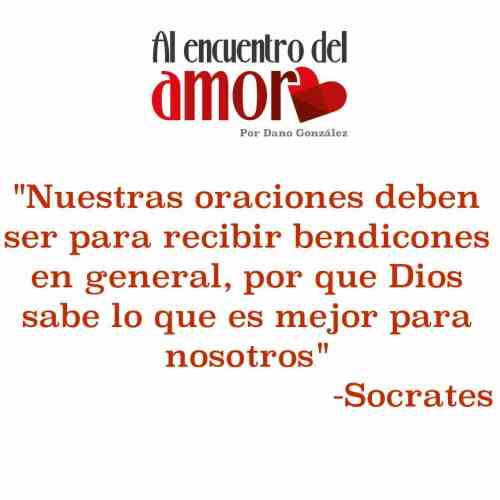 AA Frases al encuentro del amor oraciones bendicones Socrates.jpg
