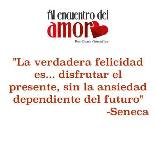 AA Frases al encuentro del amor seneca verdadera felicidad.jpg