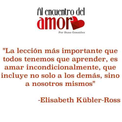 AA Frases al encuentro del amor amar a los demas kubler ross.jpg