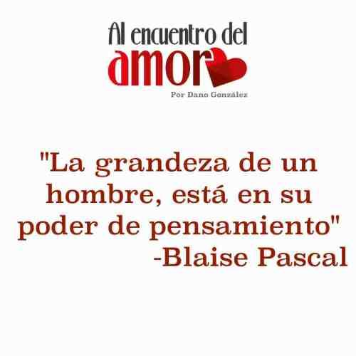 Blaise Pascal grandeza de un hombre poder pensamiento.jpg