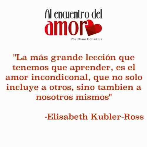 Elisabeth Kubler Ross amor incondicional.jpg