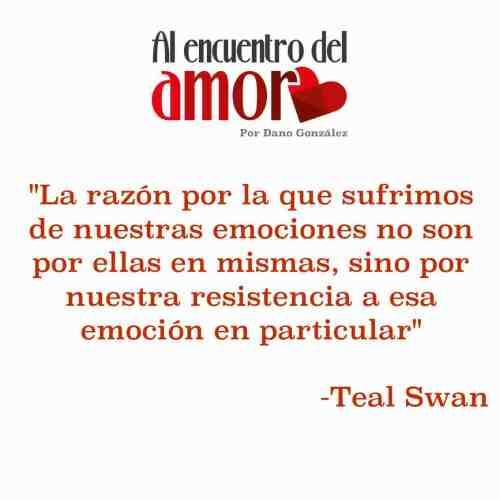 Teal Swan emociones AA Frases celebres al encuentro del amor .jpg