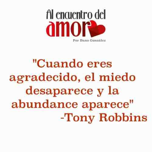 Tony Robbins agradecido miedo desaparece abundancia aparece .jpg